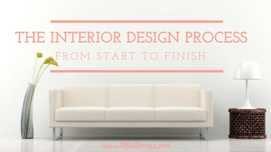 The Interior Design Process, from Start to Finish!